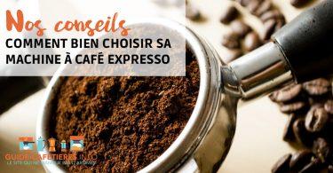 Comment bien choisir sa machine à café expresso